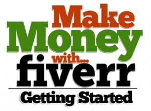 Make-Money-with-Fiverr-Getting-Started